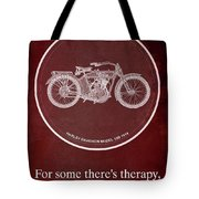 Harley Davidson Model 10b 1914 For Some There's Therapy, For The Rest Of Us There's Motorcycles, Red Tote Bag