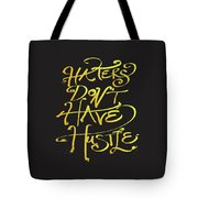 Haters Don't Have Hustle Tote Bag