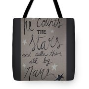 He Counts The Stars Tote Bag