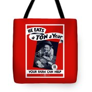 He Eats A Ton A Year Tote Bag