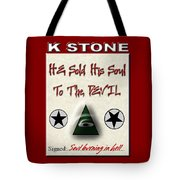 He Sold His Soul To The Devil Tote Bag