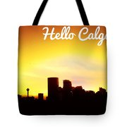 Hello Calgary  Tote Bag