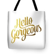 Hello Gorgeous Tote Bag by BONB Creative