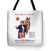 Help The Horse To Save The Soldier Tote Bag