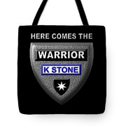 Here Comes The Warrior Tote Bag
