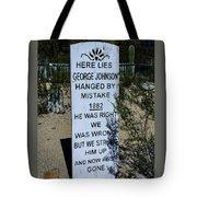 Here Lies George Johnson - Old Tucson Arizona Tote Bag