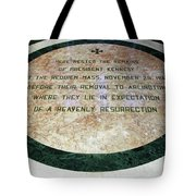 Here Rested The Remains Of President Kennedy Tote Bag