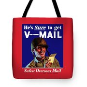 He's Sure To Get V-mail Tote Bag