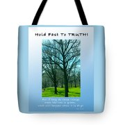 Hold Fast To Truth Tote Bag