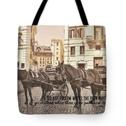 Hooves On Cobblestone Quote Tote Bag