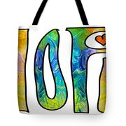 Hope For Life Abstract Inspirational Artwork By Omaste Witkowski Tote Bag