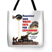 Housewives - Save Waste Fats For Explosives Tote Bag