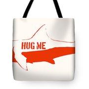 Hug Me Shark Tote Bag by Pixel Chimp