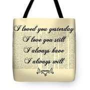 I Always Will Love You Tote Bag