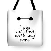 I Am Satisfied With My Care Tote Bag