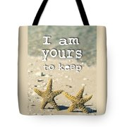 I Am Yours To Keep Tote Bag