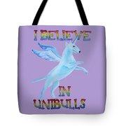 I Believe In Unibulls Tote Bag