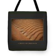 I Create My Own Path Tote Bag