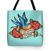 I Do What I Want Vintage Bluebird And Rose Tattoo Tote Bag