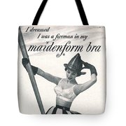 I Dreamed I Was A Fireman In My Maidenform Bra Tote Bag