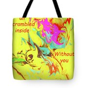 I Feel All Scrambled Inside Without You Tote Bag