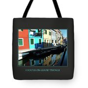 I Focus On Good Things  Tote Bag