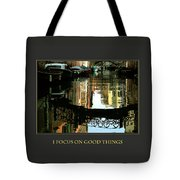 I Focus On Good Things Venice Tote Bag
