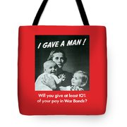 I Gave A Man - Ww2 Tote Bag