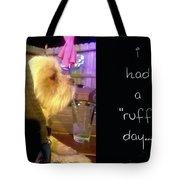 I Had A Ruff Day Printable Tote Bag