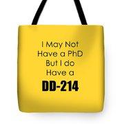 I Have A Dd 214 5441.02 Tote Bag