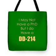 I Have A Dd 214 5442.02 Tote Bag