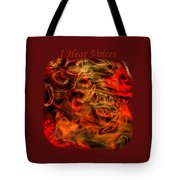 I Hear Voices Tote Bag