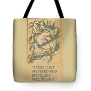 I Hold Out My Hand And My Heart Will Be In It 225 Tote Bag
