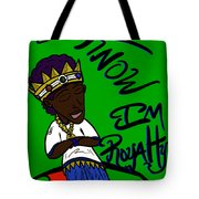 I Know Im Royalty  Tote Bag
