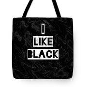 I Like Black Tote Bag