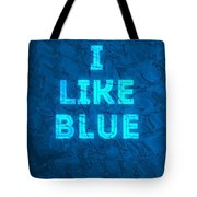 I Like Blue Tote Bag