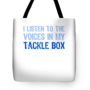 I Listen To Voices In My Tackle Box Blues Tote Bag