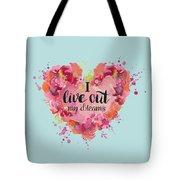 I Live Out My Dreams II Tote Bag