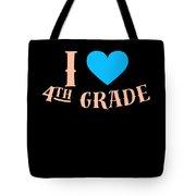 I Love 4th Grade School Pre School Graphic Heart Love School All Day Tote Bag