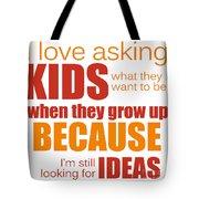 I Love Asking Kids Phrase Tote Bag