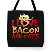 I Love Bacon And Cats Tote Bag