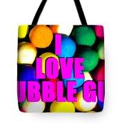 I Love Bubble Gum Tote Bag