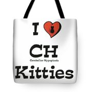 I Love Ch Kitties Awareness Tote Bag