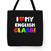 I Love My English Class Tote Bag