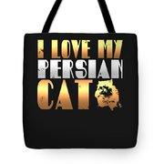 I Love My Persian Cat Tote Bag