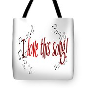 I Love This Song Tote Bag