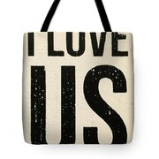 I Love Us Signage Art Tote Bag