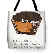 I Love You More Than Peanut Butter Cups Tote Bag