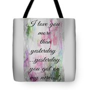 I Love You More Than Yesterday 2 Tote Bag