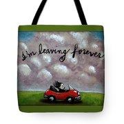 Im Leaving Forever Tote Bag